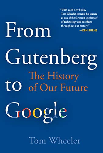 From Gutenberg to Google: The History of Our Future