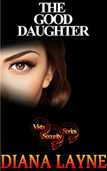 The Good Daughter: A Mafia Story (Vista Security Book 1) by [Layne, Diana]