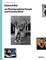 Dawoud Bey on Photographing People and Communities: The Photography Workshop Series