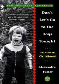DONT LETS GO TO THE DOGS TONIGHT : AFRICAN CHILDHOOD