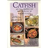 Catfish: An All-American Restaurant & Recipe Guide