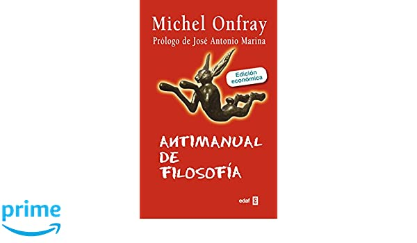 Antimanual de filosofia (Spanish Edition): Michel Onfray: 9788441433434: Amazon.com: Books