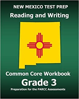Book NEW MEXICO TEST PREP Reading and Writing Common Core Workbook Grade 3: Preparation for the PARCC Assessments