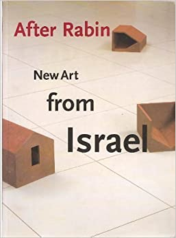 After Rabin: New Art from Israel