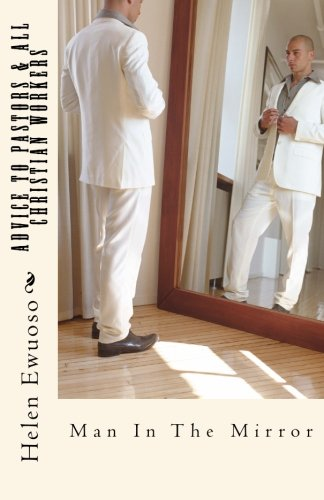 Read Online Advice To Pastors & All Christian Workers: Man In The Mirror PDF