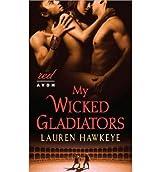[(My Wicked Gladiators)] [by: Lauren Hawkeye]