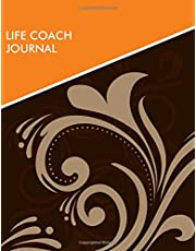 Life Coach Journal: All-in-One Professional Coaching and Mentoring Guide Log Book Diary Journal Notebook Organizer to Record and Keep Track of Clients & Students Status and Progress Report. Gift for Coaches, Therapists, Mentors. 8.5x11 120 pages.