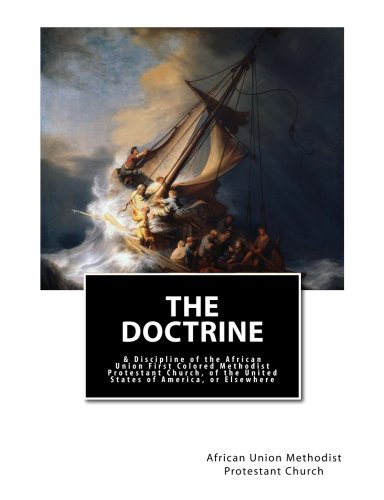 Download The Doctrine: & Discipline of the African Union First Colored Methodist Protestant Church, of the United States of America, or Elsewhere pdf