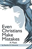 Even Christians Make Mistakes, Sandra D. Edwards, 1424172551