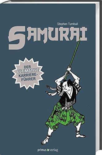 Samurai: Der ultimative Karriereführer