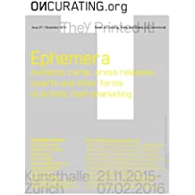 On-Curating Issue 27: Ephemera: Invitation cards, press releases, inserts and other forms  of artistic (self-)marketing