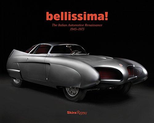 Bellissima!: The Italian Automotive Renaissance, 1945 to 1975