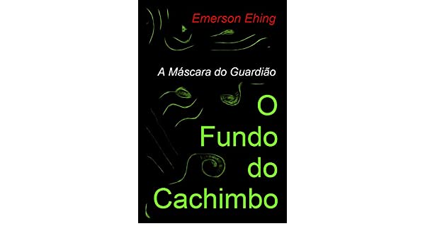 Amazon.com: O Fundo do Cachimbo (A Máscara do Guardião Livro 1) (Portuguese Edition) eBook: Emerson Ehing: Kindle Store