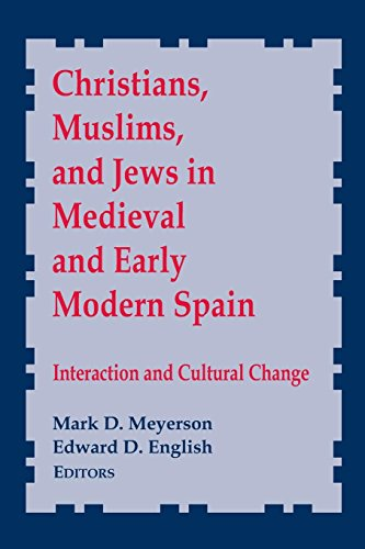 Christians, Muslims, and Jews in Medieval and Early Modern Spain: Interaction and Cultural Change (ND Conf Medieval Stud
