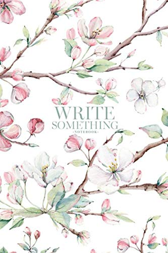 Notebook - Write something: Hand drawn apple tree branches and flowers notebook, Daily Journal, Composition Book Journal, College Ruled Paper, 6 x 9 inches (100sheets) ()