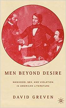Como Descargar En Utorrent Men Beyond Desire: Manhood, Sex, And Violation In American Literature PDF Online