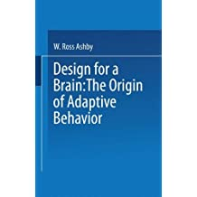 Design for a Brain - The origin of adaptive behaviour (Science Paperbacks 10) by W. Ross Ashby (1976-07-30)