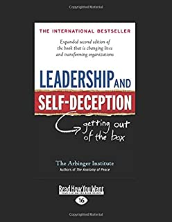 Leadership And Self Deception Getting Out Of The Box Large Print