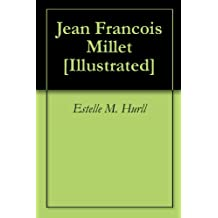 Jean Francois Millet [Illustrated]