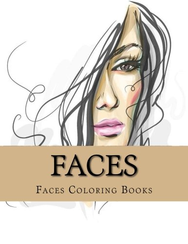 Faces: Large One Sided Stress Relieving, Relaxing Faces Coloring Book For Grownups, Women, Men & Youths. Easy Faces Designs & Patterns For Relaxation (Peoples Faces Coloring - Faces Womens