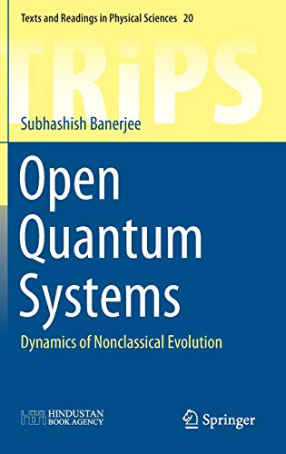 Open Quantum Systems: Dynamics of Nonclassical Evolution (Texts and Readings in Physical ()