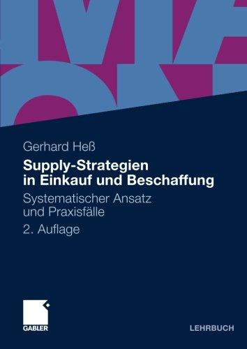Supply-Strategien in Einkauf und Beschaffung: Systematischer Ansatz und Praxisfälle (German Edition) Taschenbuch – 11. März 2010 Gerhard Heß Gabler Verlag 3834919918 Betriebswirtschaft