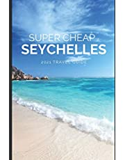 Super Cheap Seychelles Travel Guide 2021: How to Enjoy a $3,000 Trip to The Seychelles for $500