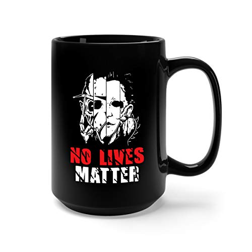 No Lives Matter Horror Movie Fan Ceramic Coffee Mug Tea Cup (15oz, Black)