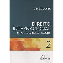 Direito Internacional: Um Percurso No Direito No Século Xxi – Vol. 2: Volume 2