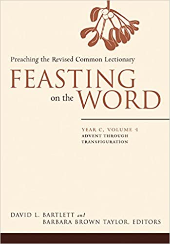Book Feasting on the Word: Year C, Vol. 1: Advent through Transfiguration