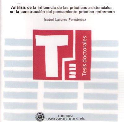 Descargar Libro Análisis De La Influencia De Las Prácticas Asistenciales En La Construcción Del Pensamiento Práctico Enfermero ) Isabel Latorre Fernández