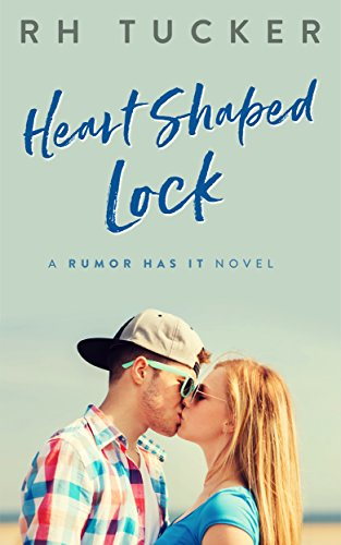 Heart Shaped Lock (Rumor Has It series Book 3) -