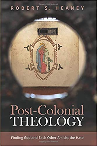 Post-Colonial Theology: Finding God and Each Other Amidst