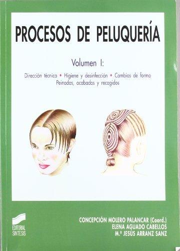 Descargar Libro Procesos De Peluquería. Vol. I: Dirección Técnica, Higiene Y Desinfección. Cambios De Forma. Peinados, Acabados Y Recogidos: Vol.1 Desconocido