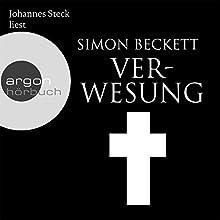 Verwesung Hörbuch von Simon Beckett Gesprochen von: Johannes Steck