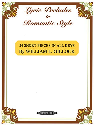 Lyric Preludes in Romantic Style: 24 Short Piano Pieces in All Keys