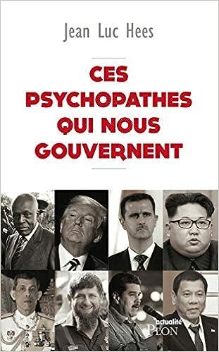 Jean-Luc Hees - Ces psychopathes qui nous gouvernent (2018) sur Bookys
