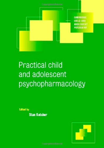 Practical Child and Adolescent Psychopharmacology (Cambridge Child and Adolescent Psychiatry)