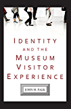 Identity and the Museum Visitor Experience (English Edition)