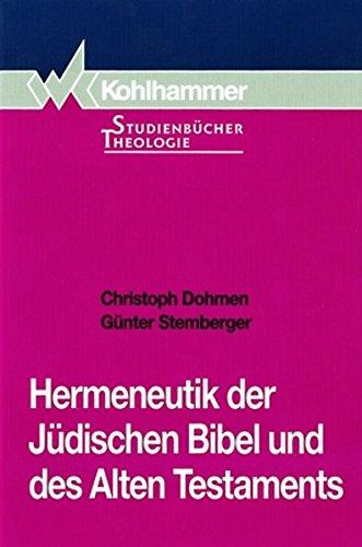 Hermeneutik der Jüdischen Bibel und des Alten Testaments (Kohlhammer Studienbücher Theologie)