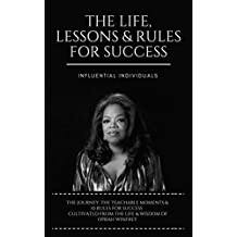 Oprah Winfrey: The Life, Lessons & Rules for Success