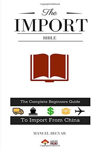 Pdf Money The Import Bible: The complete beginner's guide to successful importing from China