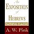 An Exposition of Hebrews (Arthur Pink Collection Book 21)