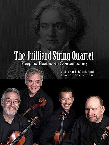 (The Juilliard String Quartet: Keeping Beethoven)
