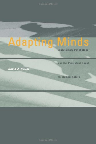 Adapting Minds: Evolutionary Psychology and the Persistent Quest for Human Nature (Bradford Books) -