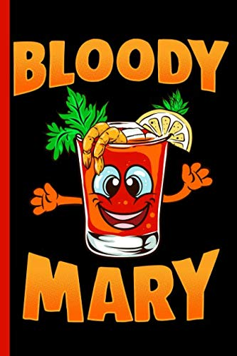 Bloody Mary : The Cocktail for Overachievers : College Ruled Notebook