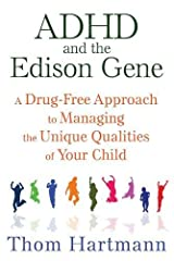 ADHD and the Edison Gene: A Drug-Free Approach to Managing the Unique Qualities of Your Child Paperback