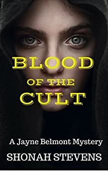 Blood of the Cult - A Short Novel: A Jayne Belmont Mystery (Jayne Belmont Mystery Series Book 2) by [Stevens, Shonah]