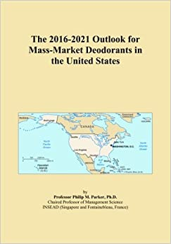 The 2016-2021 Outlook for Mass-Market Deodorants in the United States