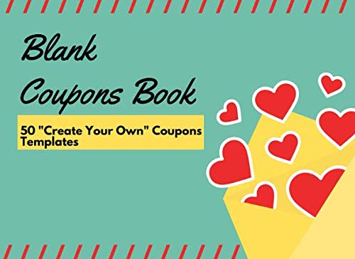 Blank Coupons Book (50 Create Your Own Coupons Templates): Blank Vouchers and Tokens| Stylish Beautiful Frame Designs On Each Page |